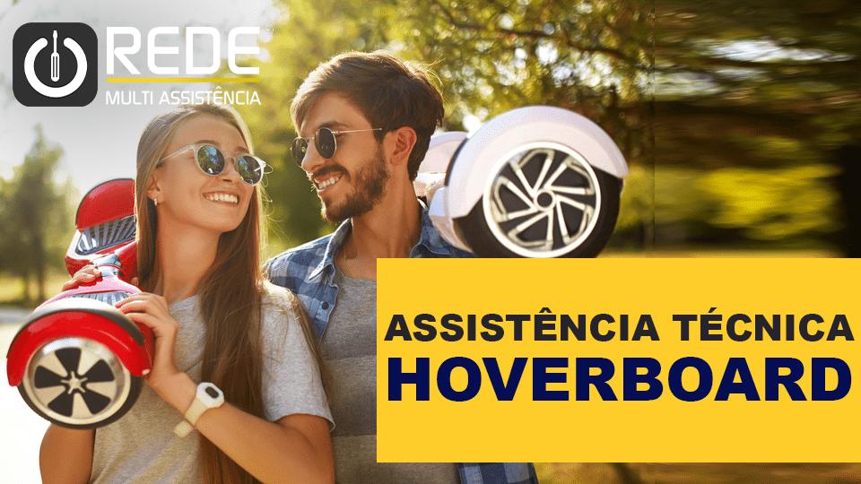 HOVERBOARDREDE - Assistência Técnica Hoverboard Elétrico - blog