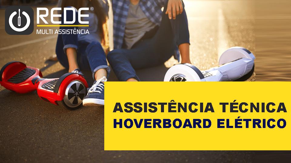 Hoverboard Elétrico - Assistência Técnica Veículos Elétricos -