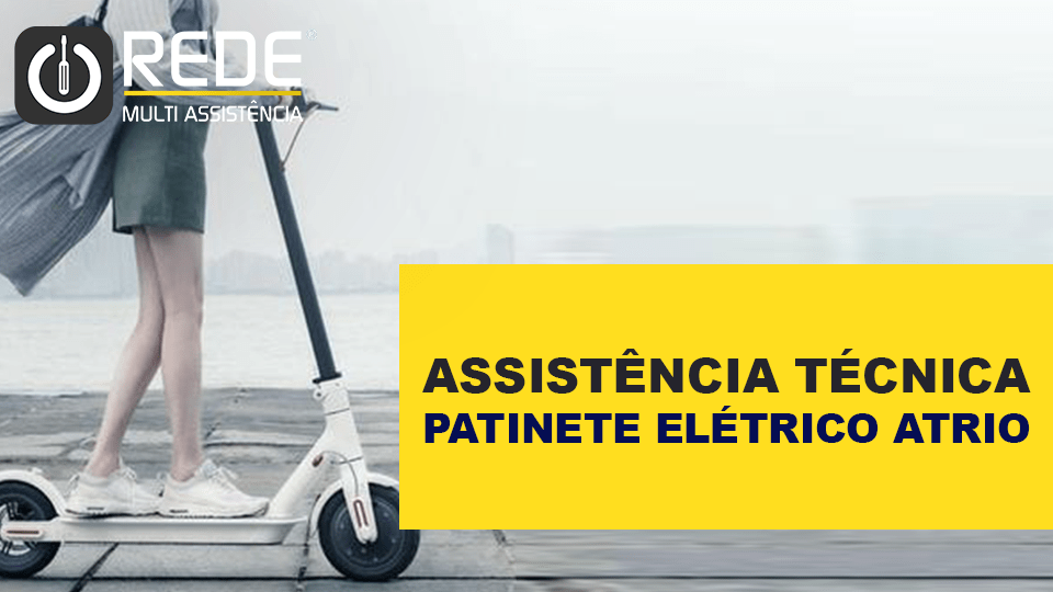 PATINETE ELETRICO ATRIO REDE - Assistência Técnica Atrio em São Sebastião - blog