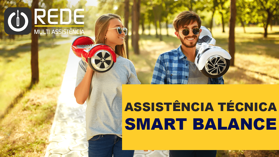 Smart BalanceREDEMULTI - Consertar Smart Balance - blog